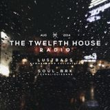 The Twelfth House Radio 01 - LUSTBASS - SOUL_BRK