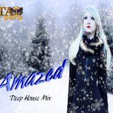 Amazed (TAmaTto 2019 Deep House Mix)