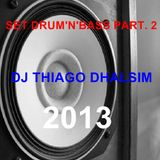 SET DNB PART.2 - DJ THIAGO DHALSIM 2013
