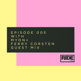 Ride Radio 005 with Myon + Ferry Corsten Guest Mix