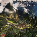 Machu Picchu mixed by The Dance Daddy (Clive Miles R.I.P.)
