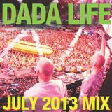Dada Life - Dada Life Podcast July 2013
