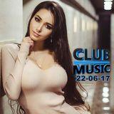 CLUB MUSIC ♦ Summer Mix ♦ Club Dance Music Mashups Remixes Mix - Dance MEGAMIX ♦ 22-06-17