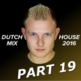 Dutch House Mix 2016 Part 19
