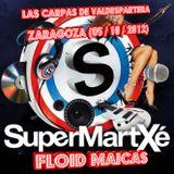 FLOID MAICAS @ SuperMartXe Carpas de Valdespartera (Zaragoza / 05.10.2012)