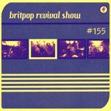 Britpop Revival Show #155 4th May 2016