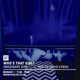 Who's That Girl (Imaginary Girl: Ode To David Lynch) - 4th May 2015