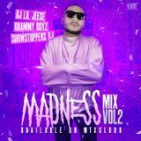 MADNESS MIX VOL2 HIPHOP TRAP BY DJ LIL JEECE