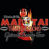 Mai Tai Transmissions - Episode Twenty-Two