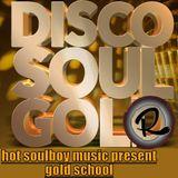 Hot Soulboy Music presents Goldschool pt2
