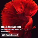 Regeneration | Deep Progressive House Set | DEM Radio Podcast