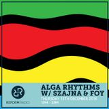 Alga Rhythms w/ Szajna & Foy 15th December 2016