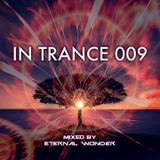 In Trance 009 (Mixed by Eternal Wonder)