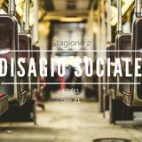 Disagio Sociale - Stagione 2 - 01