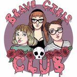 Brave Girls Club Episode 4: Baby's First Murder