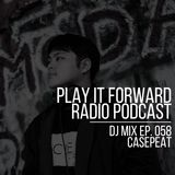 Play It Forward Ep. 058 [Trance] w/Casepeat - 02/26/18
