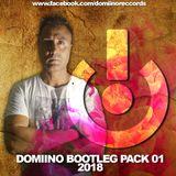 Domiino - Bootleg Pack 01 - 2018 (Megamix)