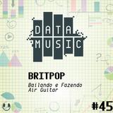 #45 Britpop: Bailando e Fazendo Air Guitar
