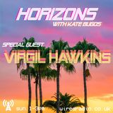 HORIZONS with Kate Bugos and Virgil Hawkins - 20th October 2019
