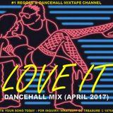 DANCEHALL MIX (APRIL 2017) LOVE IT - VYBZ KARTEL ALKALINE MAVADO POPCAAN 18764807131