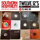 Twelve 12's Live Vinyl Mix: 69 - DJ Wax On