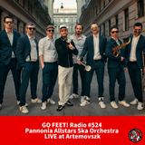 GO FEET! Radio #524 :: LIVE Recording Wednesday :: Pannonia Allstars Ska Orchestra at Artemovszk