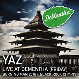Yaz // Friday @ DeMentha // Burning Man 2016