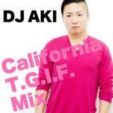 DJ AKI California T.G.I.F. Mix Dec 2014