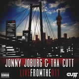 Jonny_Joburg X Tha Cutt - Live from the 011