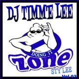 DJ TIMM'E LEE - VOL 03 . DOING IT ZONE STY'LEE . JULY 2016