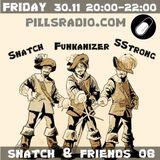 SNATCH PILLSRADIO S02E25 SNATCH & FRIENDS 08 : FUNKANIZER & S STRONG