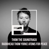 Thom the Soundtrack // Radiohead Thom Yorke Atoms for Peace