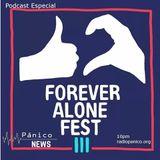 Pánico News Especial Forever Alone Fest