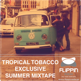 tropical tobacco, mixtape,indie,folk,flippinradio