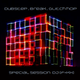 Special Session Dubstep , Glitch  hop , Breakstep