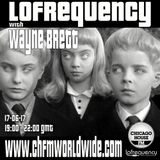 Wayne Brett's Lofrequency Show on Chicago House FM 17-06-17