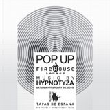 02-20-16 Part 2 - Popup Firehouse w/ DJ Hypnotyza