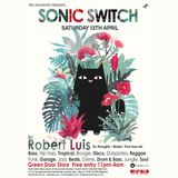 Robert Luis Sonic Switch April 13th @ Green Door Store - 5 Hour DJ Set