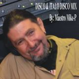 DISCO & ITALO DISCO MIX - By: Maestro Mike-P Athens / Greece