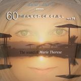 60 Minutes Of Chill, Part 30 (The sound of Marie Therese)
