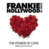 Frankie Goes To Hollywood - The Power Of Love [Albert Lee Fizz Remix]