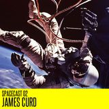 Spacecast 02 : James Curd