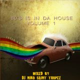 80'S IS IN DA HOUSE Volume 1. Mixed by Dj NIKO SAINT TROPEZ