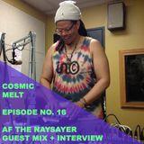 Cosmic Melt - AF THE NAYSAYER Guest Mix + Interview (September 17, 2013)