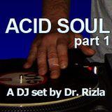 Acid Soul part 1