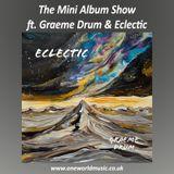 The Mini Album Show ft Graeme Drum and Eclectic