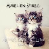 Aurelien Stireg - Kitties deeper love episode 2 2014-08-30