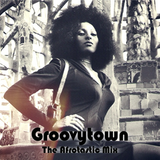 Groovytown - The Afrotastic Mix 70's Funk Mix - Heatwave, S.O.S. Bank, Dazz Band, Cheryl Lynn...