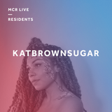 Katbrownsugar - Saturday 7th April 2018 - MCR live Residents