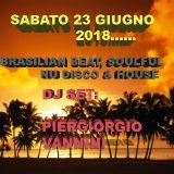 23 GIUGNO 2018...BRASILIAN BEAT, SOULFUL, NU DISCO & HOUSE...DJ SET PIERGIORGIO VANNINI